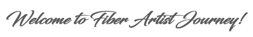 Welcome to Fiber Artist Journey!